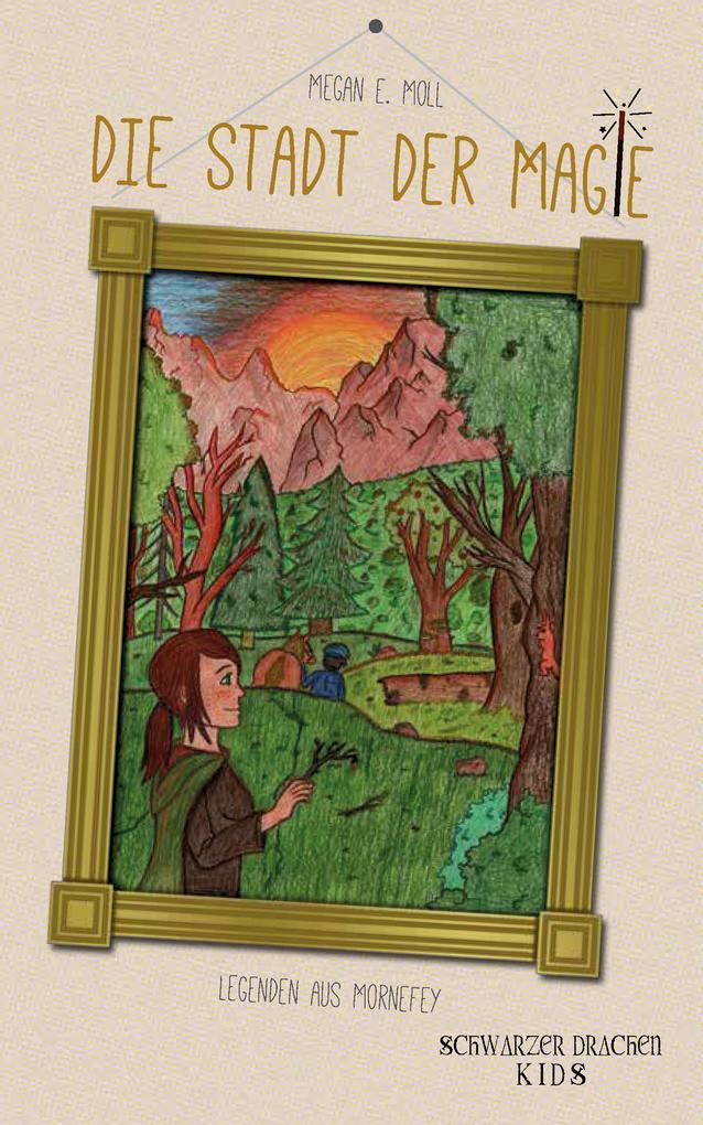 Legenden aus Mornefey - Die Stadt der Magie als eBook