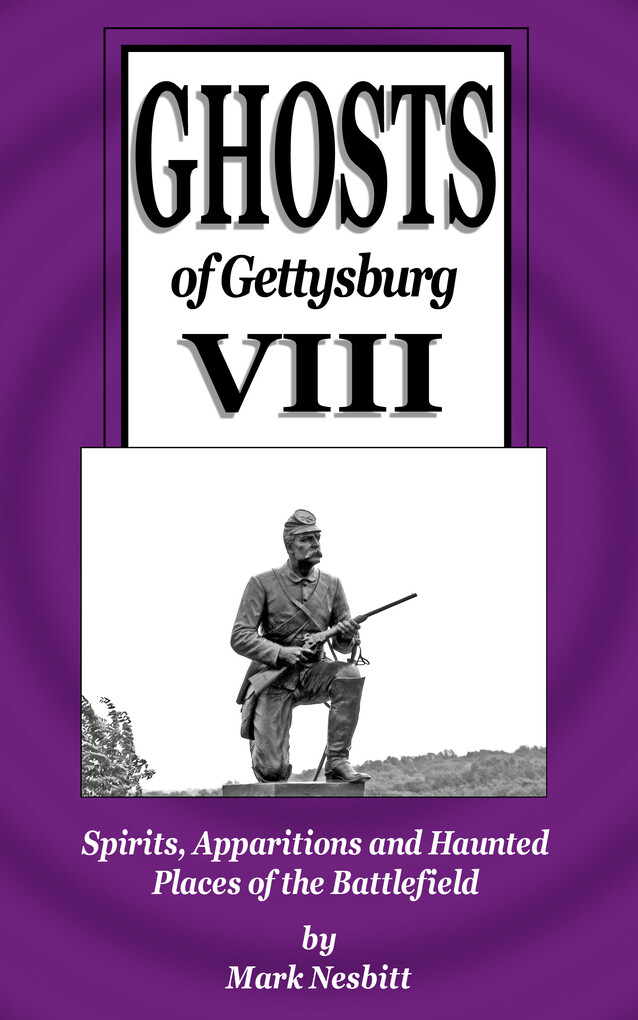 Ghosts of Gettysburg VIII: Spirits, Apparitions...