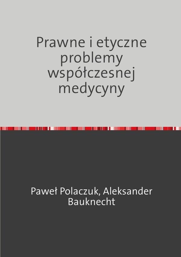 Prawne i etyczne problemy wspólczesnej medycyny als Buch (kartoniert)
