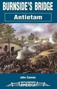 Burnside's Bridge: Antietam