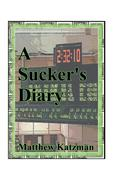 A Sucker's Diary