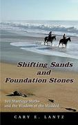Shifting Sands and Foundation Stones: 101 Marriage Myths and the Wisdom of the Wedded