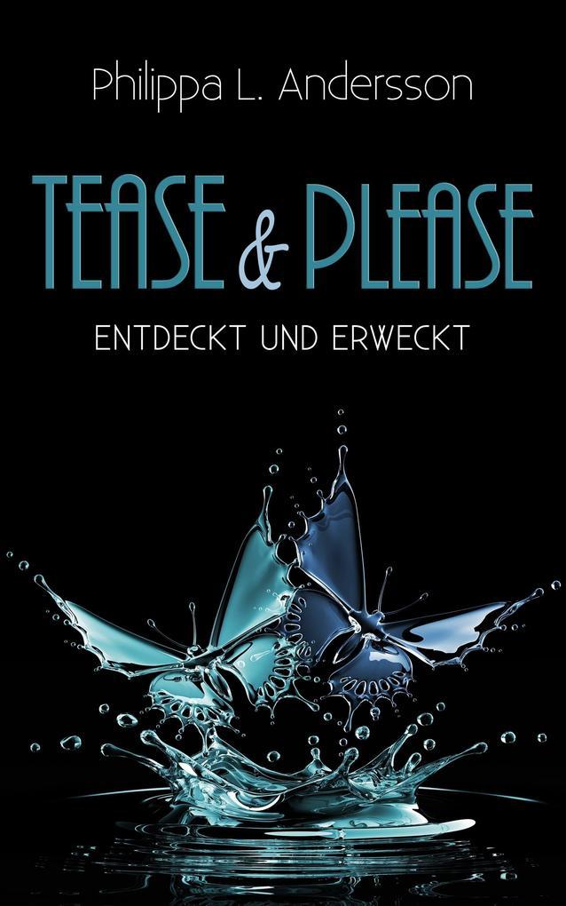 Tease & Please - entdeckt und erweckt als Taschenbuch