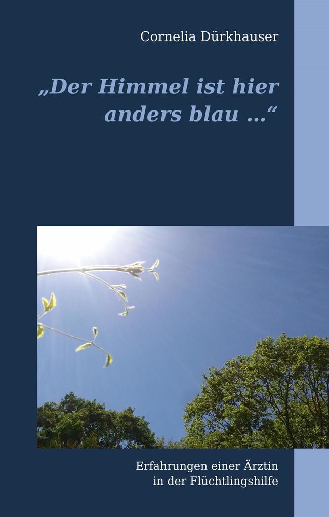 """""""Der Himmel ist hier anders blau ..."""" als Buch"""