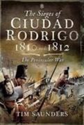The Sieges of Ciudad Rodrigo 1810 and 1812
