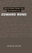 Selections from the Notebooks of Edward Bond: Volume One: 1959-1980