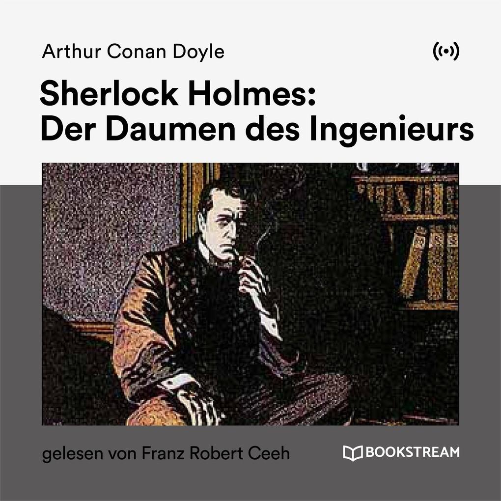 Sherlock Holmes: Der Daumen des Ingenieurs als ...