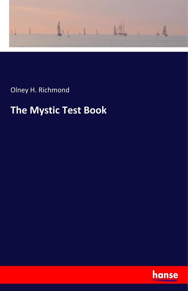 The Mystic Test Book als Buch von Olney H. Rich...