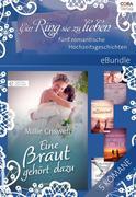 Ein Ring sie zu lieben - fünf romantische Hochzeitsgeschichten
