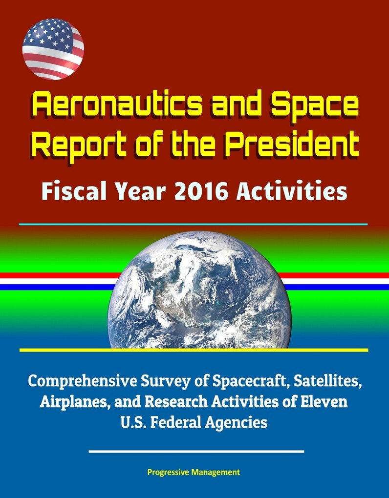 Aeronautics and Space Report of the President F...