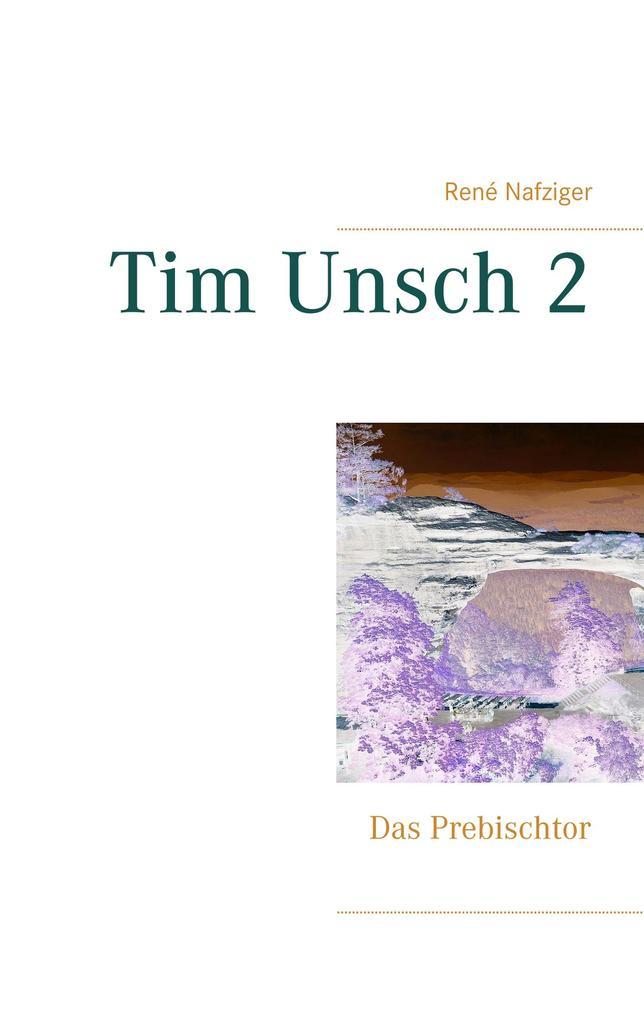 Tim Unsch 2 als Buch von René Nafziger