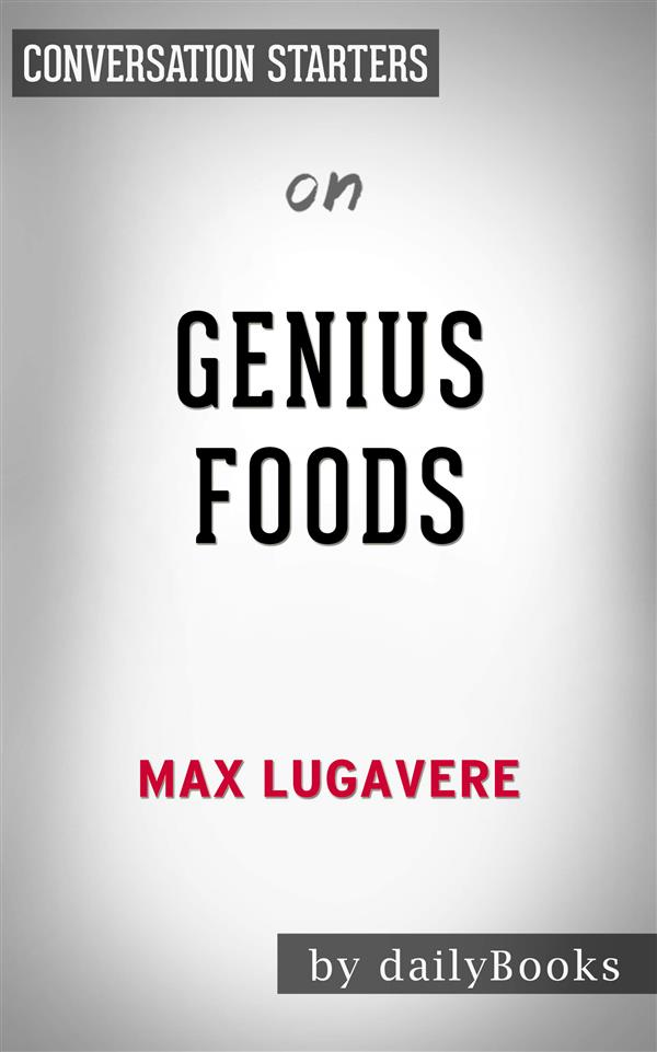 Genius Foods: by Max Lugavere Conversation Star...