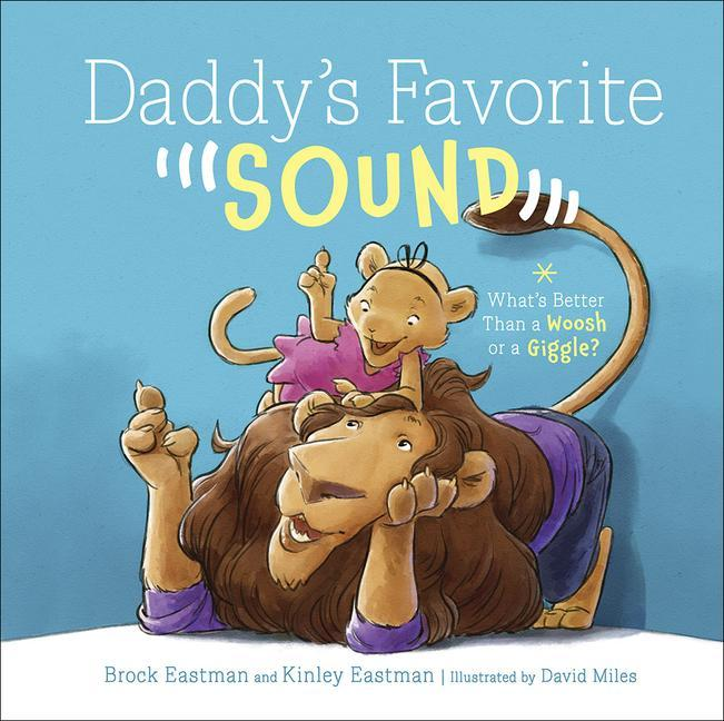 Daddy's Favorite Sound: What's Better Than a Woosh or a Giggle? als Buch