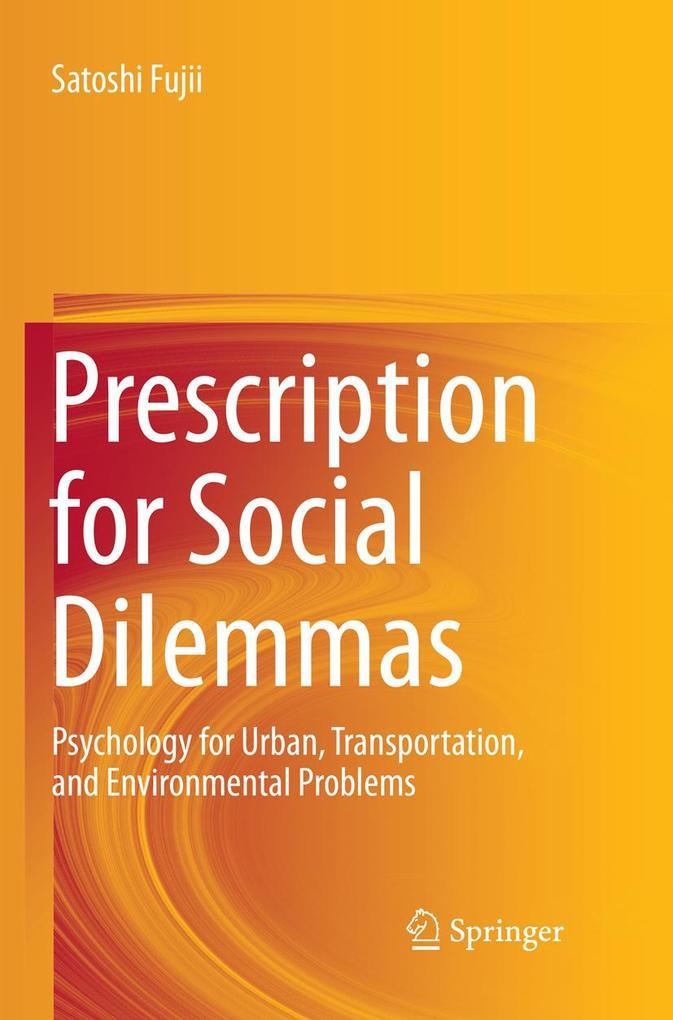 Prescription for Social Dilemmas als Buch von S...