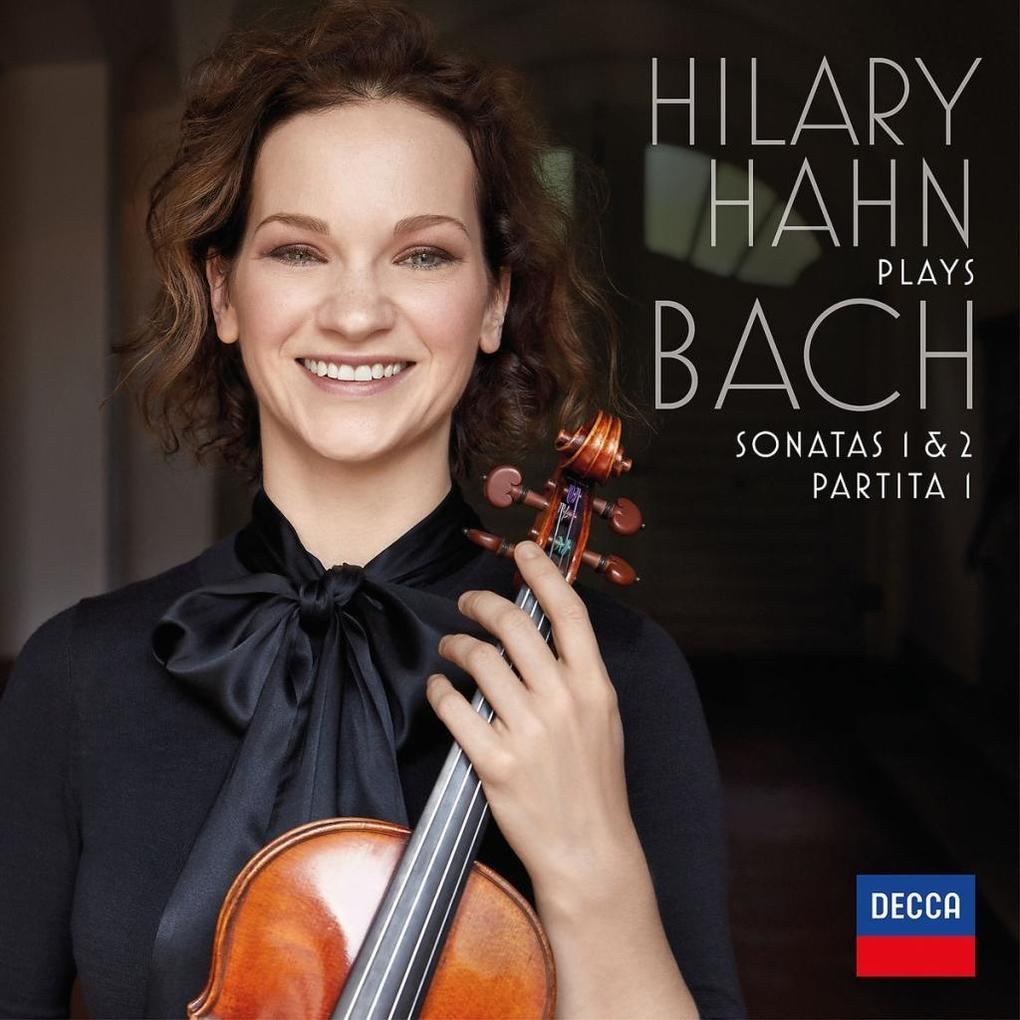 Hilary Hahn Plays Bach: Sonatas 1 & 2, Partita 1 als CD