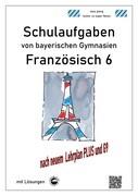 Französisch 6 (nach Découvertes 1) Schulaufgaben von bayerischen Gymnasien mit Lösungen G9 / Lehrpla