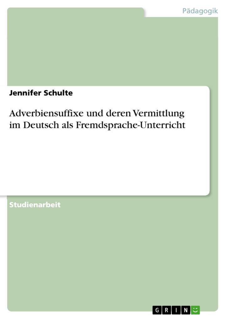 Adverbiensuffixe und deren Vermittlung im Deuts...