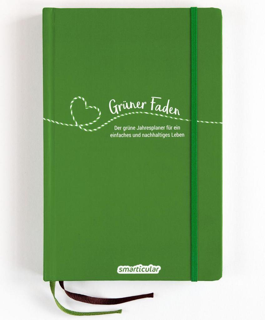 Grüner Faden (Wald) - Der grüne Jahresplaner für mehr Nachhaltigkeit und ein einfaches Leben als Buch (gebunden)