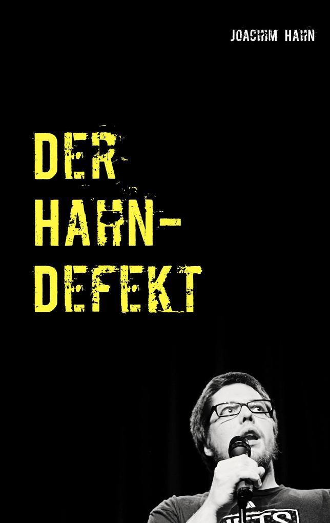 Der Hahn-Defekt als Buch von Joachim Hahn