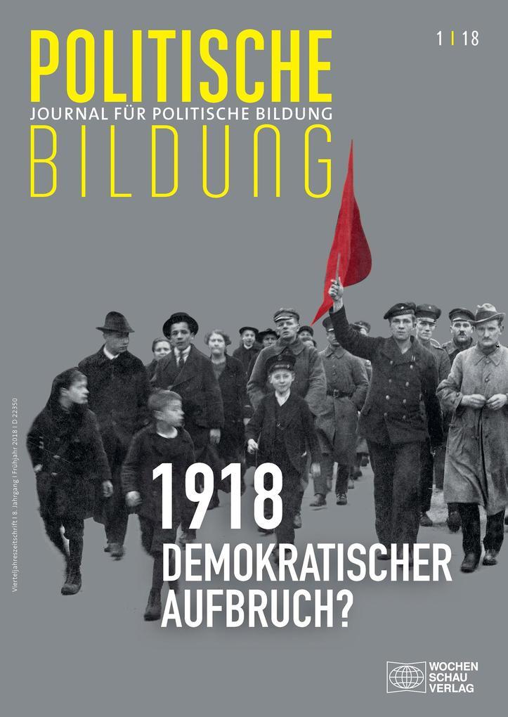 1918 - neue Weltordnung und demokratischer Aufb...