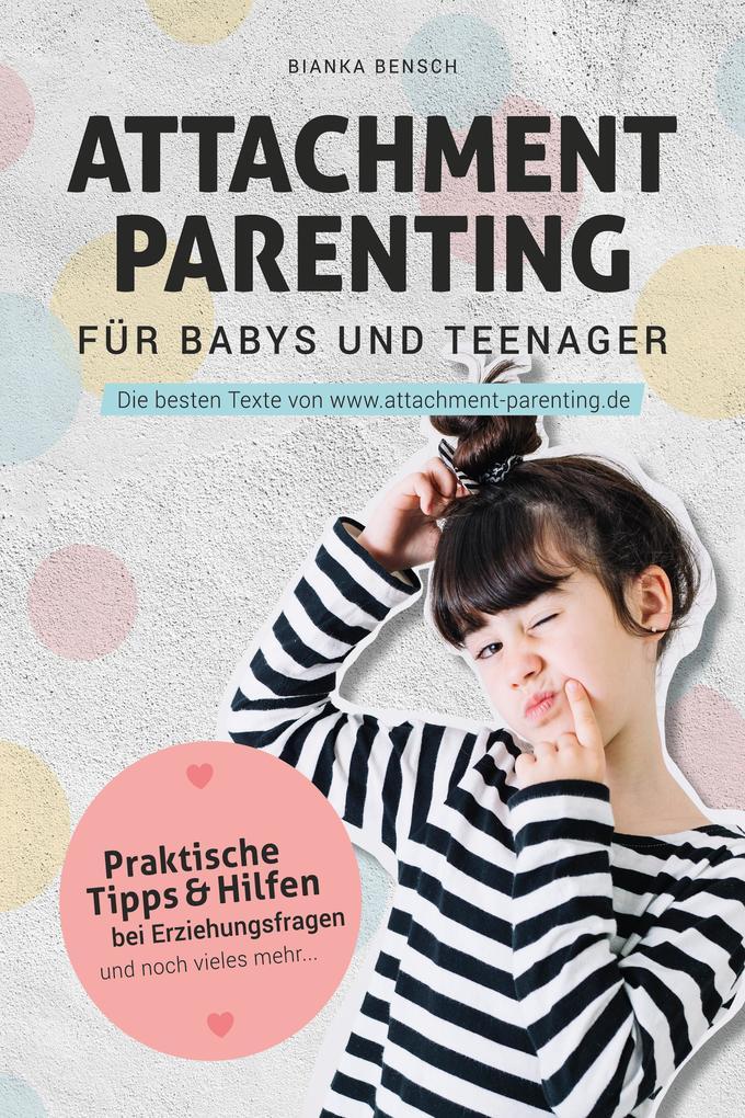 Attachment Parenting für Babys und Teenager als eBook