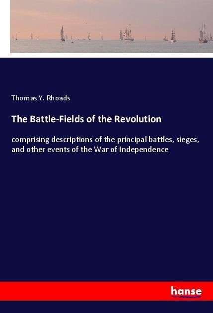 The Battle-Fields of the Revolution als Buch vo...