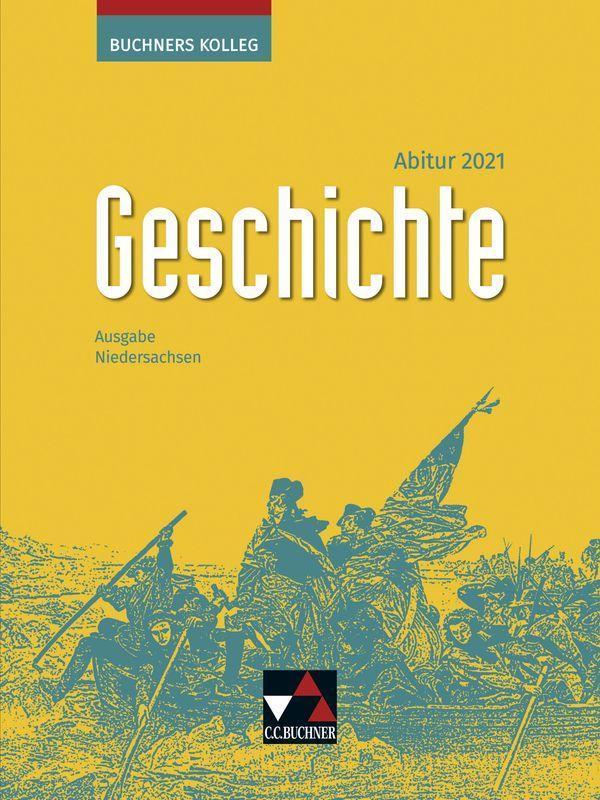 Buchners Kolleg Geschichte Niedersachsen Abitur 2021 Lehrbuch als Buch