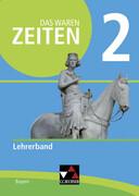 Das waren Zeiten 2 Lehrerband Neue Ausgabe Bayern