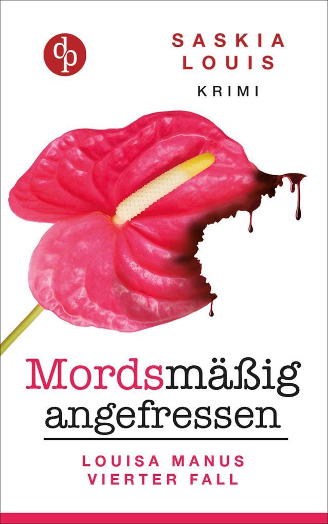 Mordsmäßig angefressen (Frauenkrimi, Chick Lit, Frauenroman) als eBook