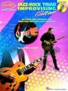 Jazz-Rock Triad Improvising for Guitar: Private Lessons Series [With CD (Audio)]