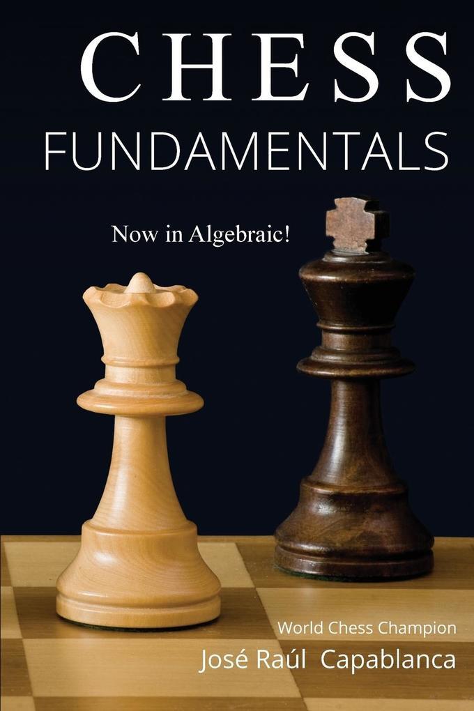 Chess Fundamentals als Buch von Jose Capablanca