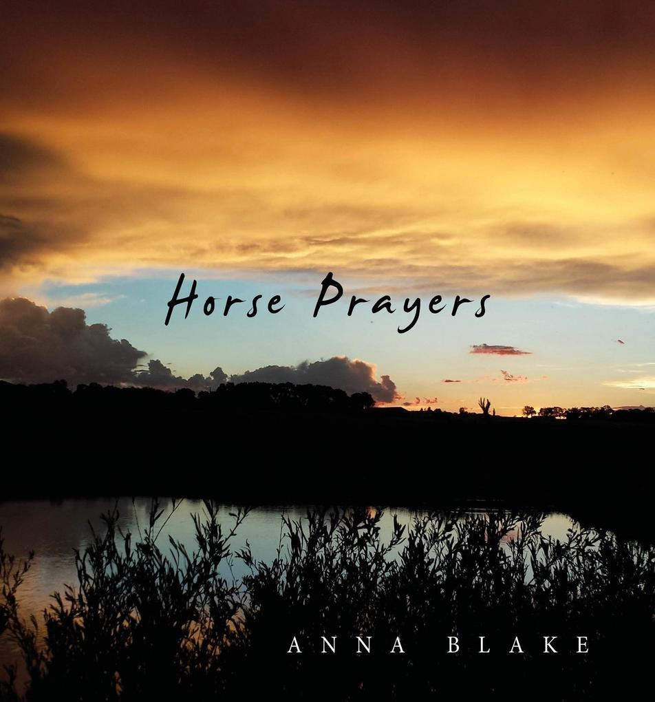 Horse Prayers als eBook Download von Anna Blake