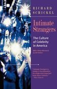 Intimate Strangers: The Culture of Celebrity in America