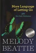 More Language of Letting Go: 366 New Meditations by Melody Beattie