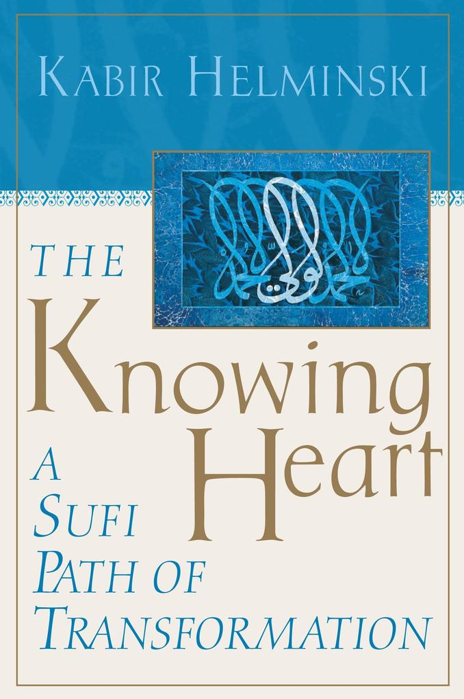 The Knowing Heart: A Sufi Path of Transformation als Taschenbuch