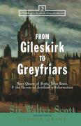 From Gileskirk to Greyfriars: Knox, Buchanan, and the Heroes of Scotland's Reformation