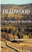 Deadwood: A Tale of Bunk in the Black Hills