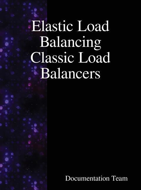 Elastic Load Balancing Classic Load Balancers a...
