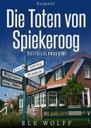 Die Toten von Spiekeroog. Ostfrieslandkrimi