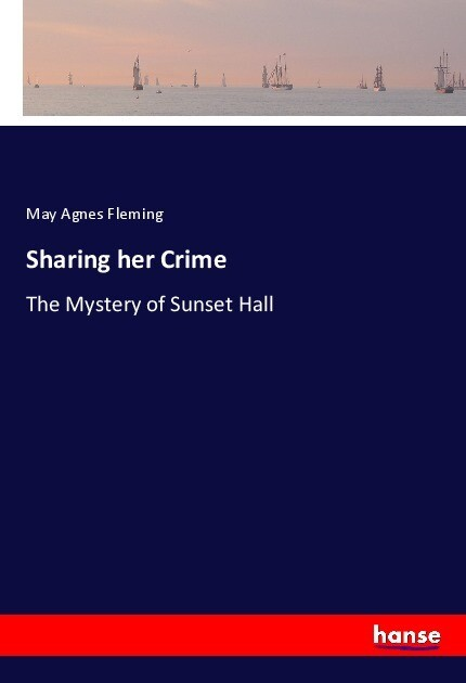 Sharing her Crime als Buch von May Agnes Fleming