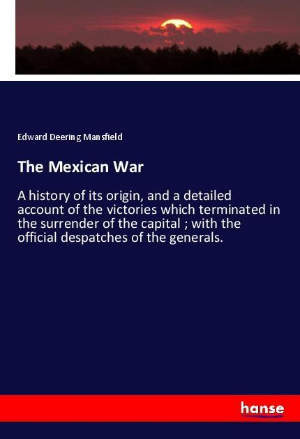 The Mexican War als Buch von Edward Deering Man...
