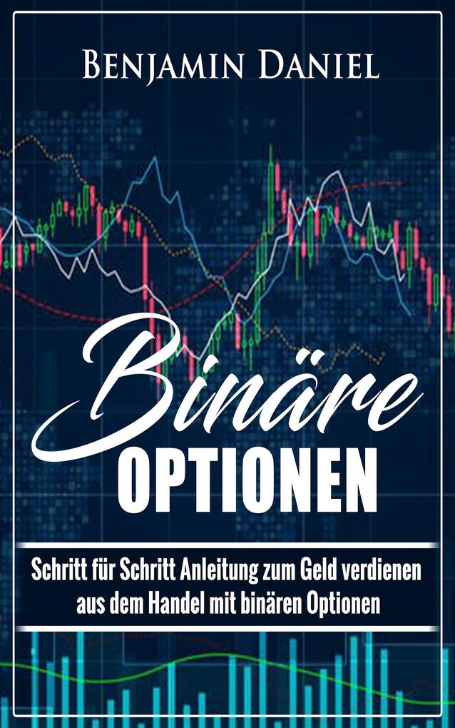 Binäre Optionen: Schritt für Schritt Anleitung ...