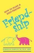 Friendship: How to Make & Keep Friends