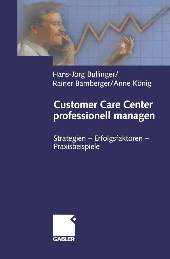 Customer Care Center professionell managen als ...