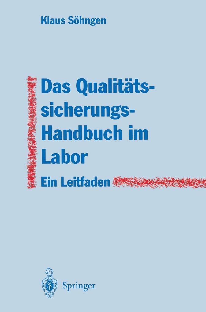 Das Qualitatssicherungs-Handbuch im Labor als e...