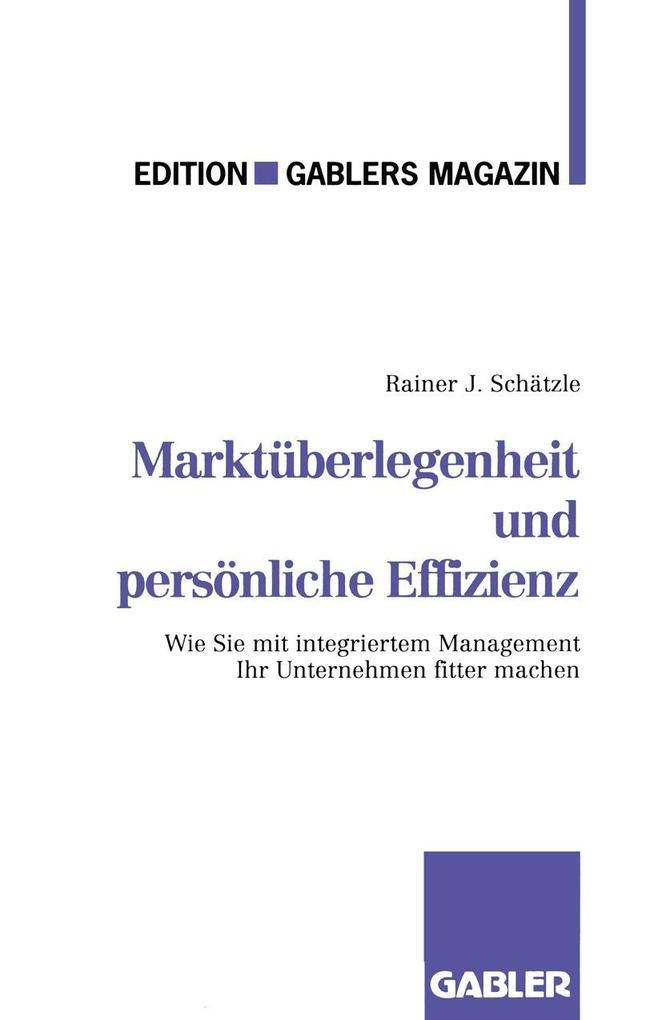 Marktuberlegenheit und personliche Effizienz al...