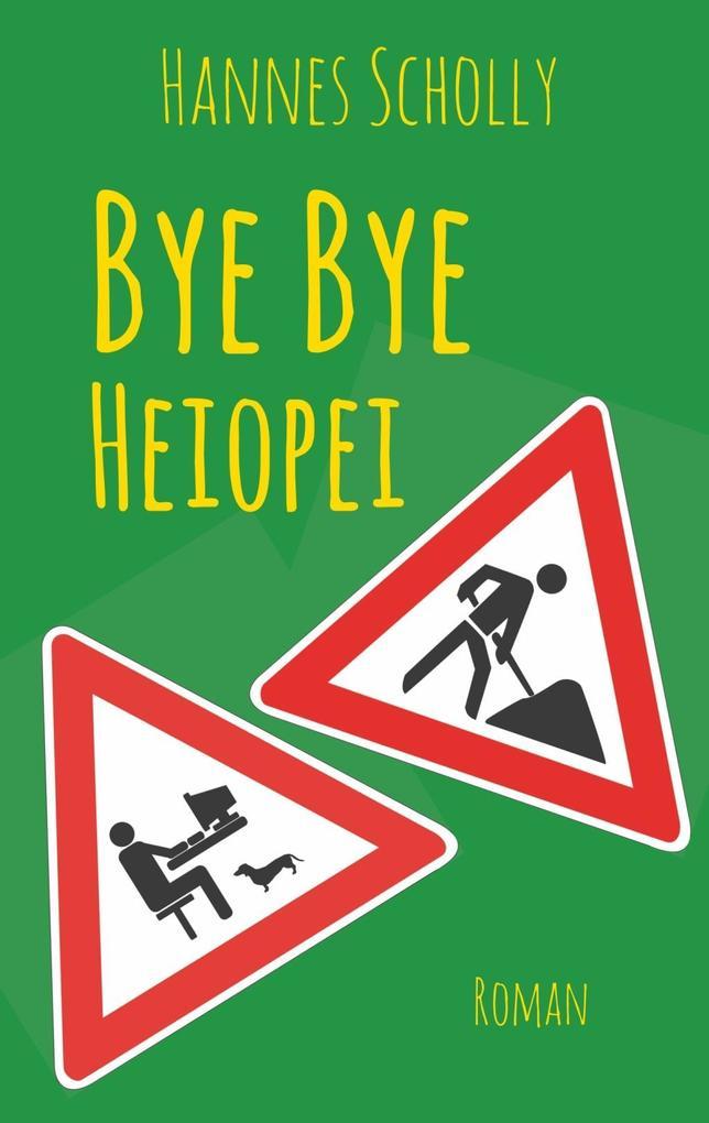 Bye Bye Heiopei als eBook