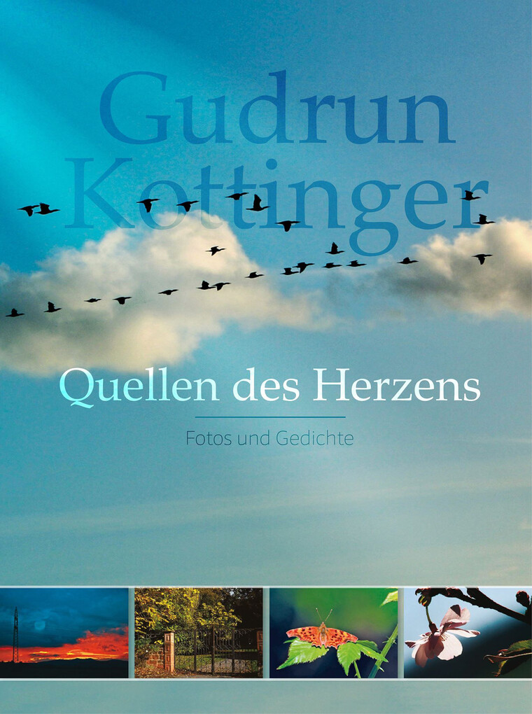 Quellen des Herzens: Fotos und Gedichte von Gud...
