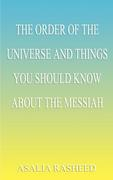 The Order of the Universe and Things You Should Know about the Messiah