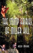 The Stump Fairies of Miller Hill